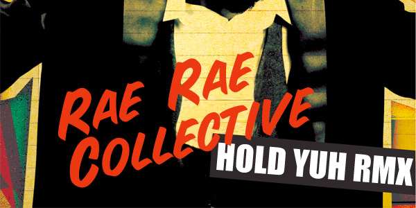 Rae Rae Collective - Hold You Moombahton Remix