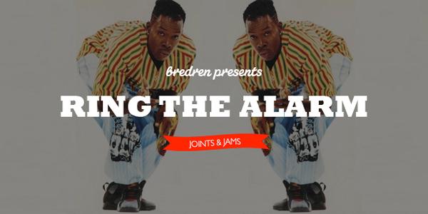 bredren presents Ring The Alarm