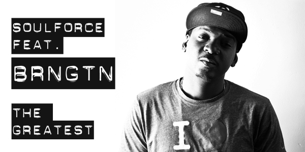 B.I.G. tune! SoulForce feat. BRNGTN »The Greatest«.