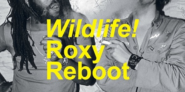 "WILDLIFE! - ""Roxy Reboot"""
